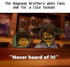 We need a Cole Season! : Ninjago