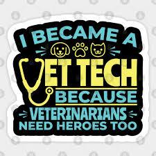 i became a vet tech because