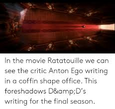 in the movie ratatouille we can see the critic anton ego writing