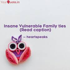 insane vulnerable family quotes writings by ayesha ali
