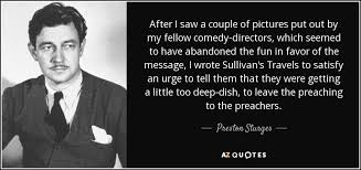 Preston Sturges quote: After I saw a couple of pictures put out by...