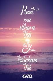 meet me where the sky ocean quotes beach quotes
