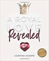 Amazon.com: A Royal Love Revealed: My Journey from Sorrow to God's Heart  (9780692786727): Sharpe, Corrine, Smith, Kimberly: Books