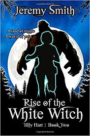 Amazon | Rise of the White Witch (Tilly Hart) | Jeremy Smith ...