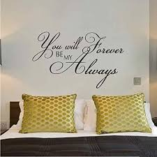 Amazon Com Battoo You Will Forever Be My Always Wall Decal Vinyl Wall Decal Romantic Couples Decal Love Decal Master Bedroom Decal Dark Gray 21 H X34 W Home Kitchen