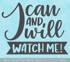 Wall Art Quote Decal I Can Will Watch Me Powerful Decor Sticker Letters