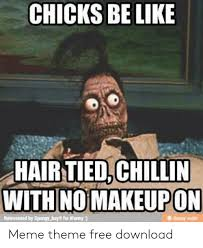 best memes about hair tied chillin with