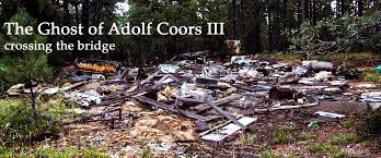 The Ghost of Adolph Coors III