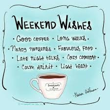 my kind of weekend happy coffee coffee quotes its friday quotes