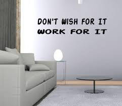 Wall Decal Quote Don T Wish For It Work For It Inspirational Vinyl Quote Gd40 Walmart Com Walmart Com