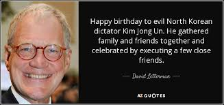 david letterman quote happy birthday to evil n