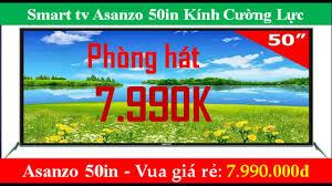 Smart tivi giá rẻ nên mua || Smart tivi 50 inch giá rẻ || Smart tv Asanzo  50in Kính Cường Lực - Marishka