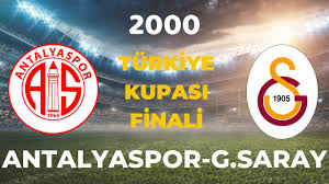 ANTALYASPOR-GALATASARAY TÜRKİYE KUPASI FİNALİ / 2000 - YouTube