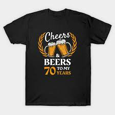 70th birthday gift cheers and beers