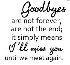 goodbyes are not forever quote goodbye quotes i miss you