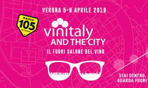 Vinitaly and The City: con Radio 105 al Fuori Salone del vino ...