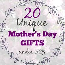 20 unique mother s day gifts under 25