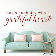 Gratitude Wall Decal Begin Each Day With A Grateful Heart Quote Vinyl Sticker Customvinyldecor Com