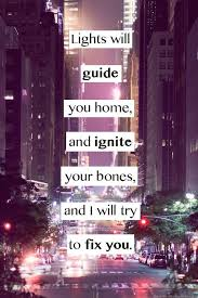 lights will guide you home and ignite your bones and i will try