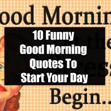 funny good morning es to start your day