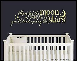 Amazon Com Susie85electra Shoot For The Moon Even If You Miss Youll Land Among The Stars Wall Decal Home Kitchen