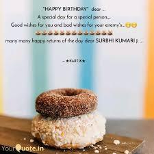 happy birthday dear quotes writings by kartik jena