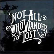 Not All Who Wander Are Lost Window Decal Sticker A2 Jeep Life Decal Jeep Decals Truck Decals