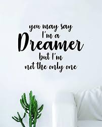 Amazon Com You May Say I M A Dreamer V2 The Beatles Wall Decal Sticker Vinyl Art Bedroom Living Room Decor Decoration Teen Quote Inspirational Cute Music John Lennon Paul Mccartney Lyrics Rock Inspire