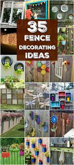 30 Eye Popping Fence Decorating Ideas That Will Instantly Dress Up Your Lawn Backyard Fence Decor Diy Backyard Fence Fence Decor