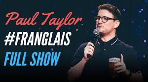 PAUL TAYLOR - #FRANGLAIS - FULL SHOW - YouTube