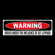 Driver Under The Influence Of Def Leppard Hysteria Pyromania Sticker Animal Sticker Sign Bumper Stickers Car Bumper Stickers
