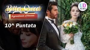 Bitter Sweet, Decima Puntata: il Matrimonio tra Nazli e Ferit ...