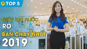 Top 5 máy lọc nước RO bán chạy nhất Điện máy XANH năm 2019