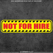 Not For Hire Sticker Decal Private Driver Business Limo Tow Truck Vehicle Garage Ebay