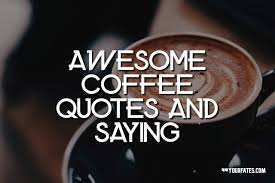 coffee quotes and saying for coffee lover