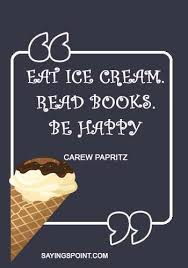 ice cream quotes and sayings sayings point