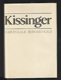 Kissinger by Marvin Kalb and Bernard Kalb ( 1974, HC ), Signed 1st ...