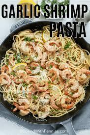 garlic shrimp pasta spend with pennies