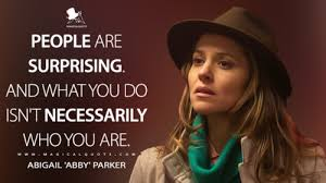 MagicalQuote — Abigail 'Abby' Parker: People are surprising. And...