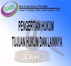 pengertian hukum dan tujuan hukum fungsi hukum lengkap