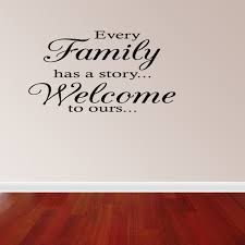 Every Family Has A Story Welcome To Ours Vinyl Wall Decal Quotes Walmart Com Walmart Com