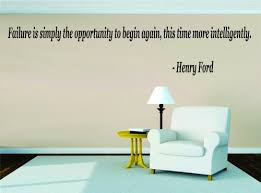 Design With Vinyl Failure Is The Opportunity To Begin Again This Time More Intelligently Henry Ford Inspirational Life Quote Wall Decal Size 6x30 Color White White Find Discount S2honghap109z