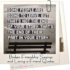 broken friendship losing a friend quotes and sayings