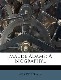 Amazon.co.jp: Maude Adams: A Biography...: Patterson, Ada: 洋書