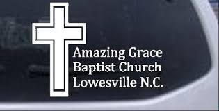 Amazing Grace Baptist Church Car Or Truck Window Decal Sticker Rad Dezigns