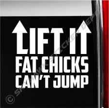 Lift It Funny Bumper Sticker Vinyl Decal Diesel Truck Fat Chick Ebay
