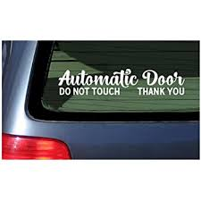 Amazon Com Two Automatic Door Window Stickers Vinyl Decal Please Do Not Touch Sticker For Van Windows Taxi Ride Vehicle Automotive