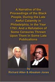 A Narrative of the Proceedings of the Black People, During the Late Awful  Calamity in Philadelphia, in the Year 1793: And a Refutation of Some  Censures Thrown Upon Them in Some Late