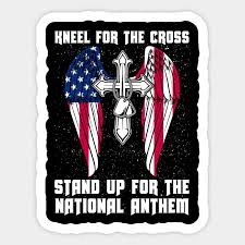 Kneel For The Cross Stand Up For The National Anthem Math Sticker Teepublic Uk