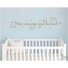 Amazon Com Susie85electra Have Courage And Be Kind Wall Decal Home Kitchen